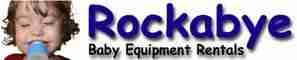 Rockabye Baby Rentals - Baby Equipment Rental